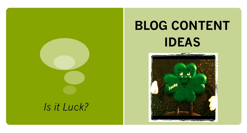 Blogging is Not About Luck - 7 Waves Marketing